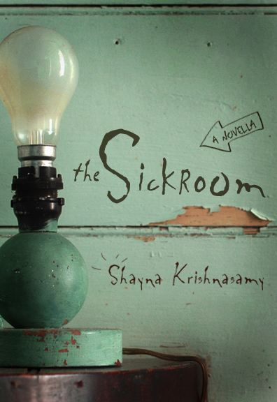 The Sickroom By: Shayna Krishnasamy