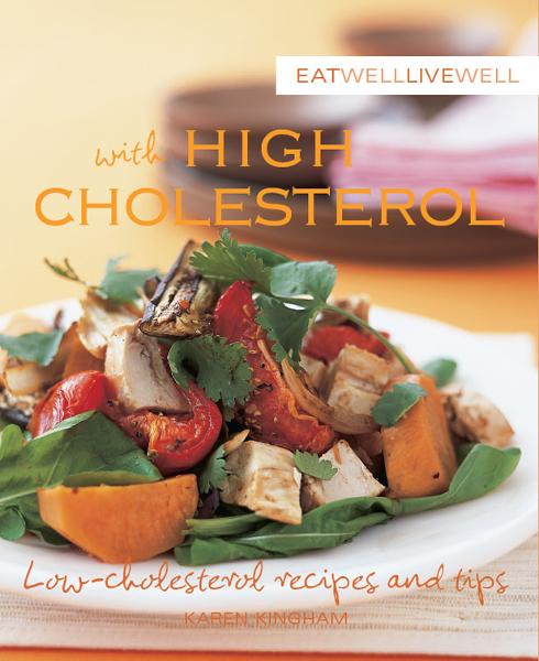 Eat Well Live Well with High Cholesterol By: Murdoch Books Test Kitchen