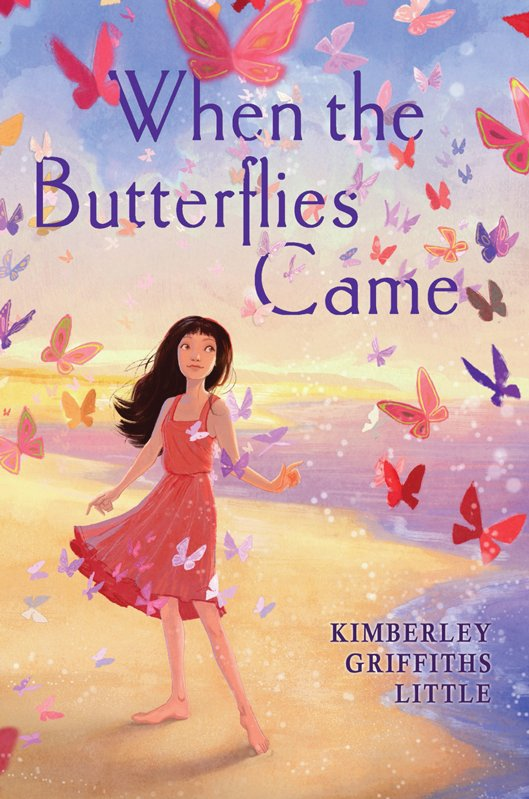 When the Butterflies Came By: Kimberley Griffiths Little