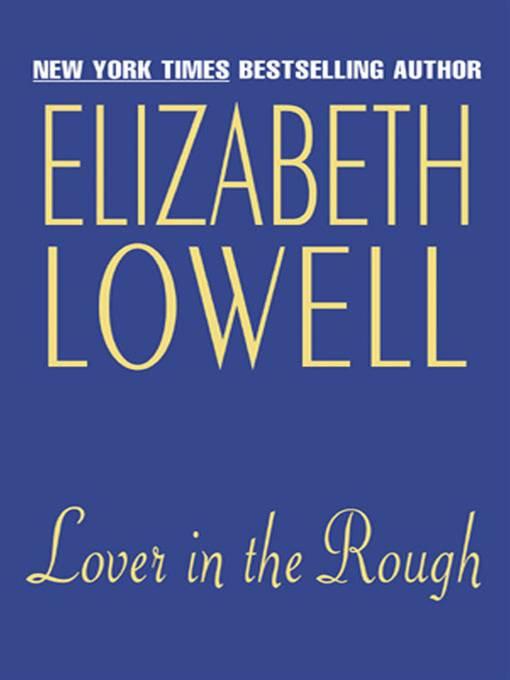 Lover in the Rough By: Elizabeth Lowell