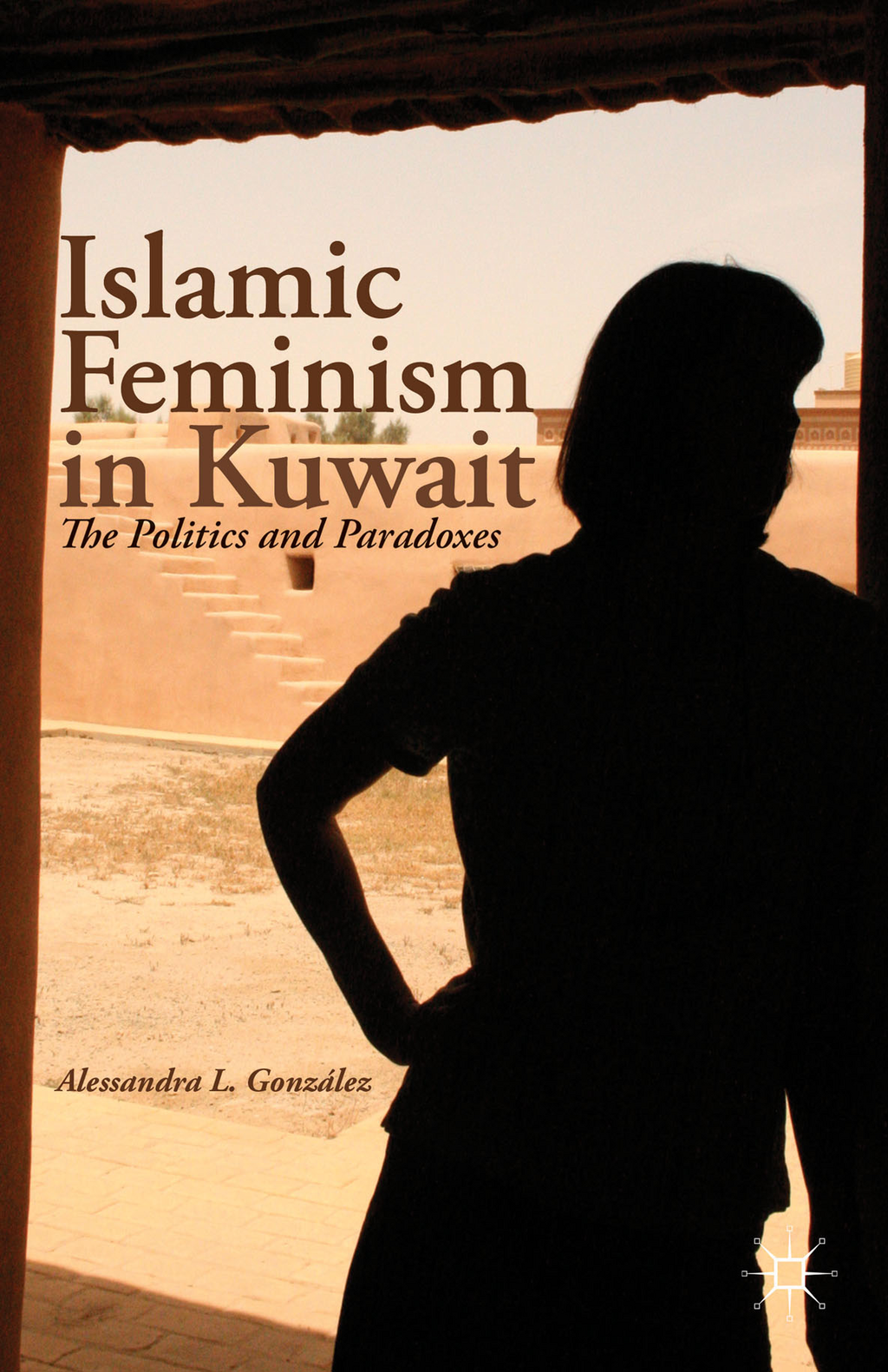 Islamic Feminism in Kuwait The Politics and Paradoxes