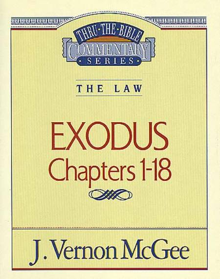 Thru the Bible Vol. 04: The Law (Exodus 1-18) By: Vernon McGee
