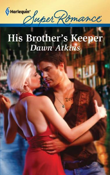 His Brother's Keeper By: Dawn Atkins