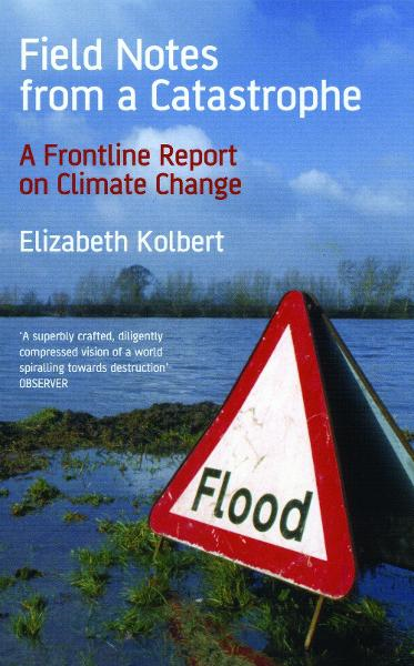 Field Notes from a Catastrophe Climate Change - Is Time Running Out?
