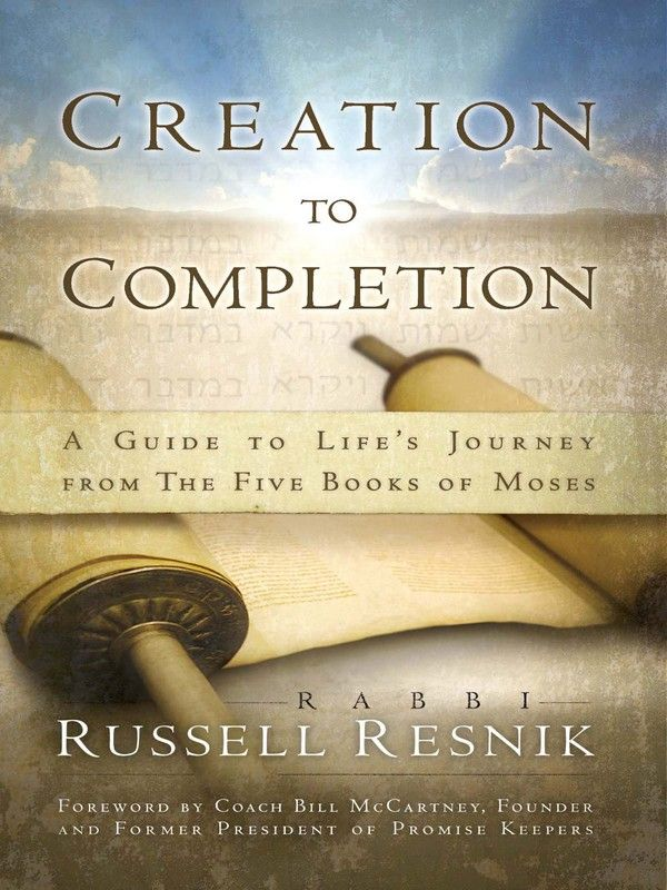 "Creation To Completion: A Guide To Life""s Journey From The Five Books Of Moses"