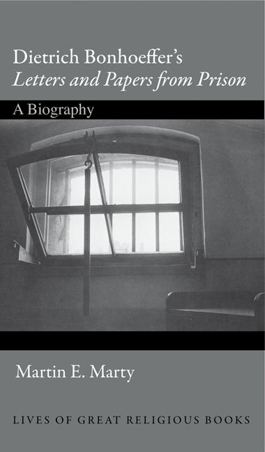 "Dietrich Bonhoeffer's ""Letters and Papers from Prison"""