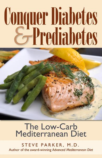 Conquer Diabetes and Prediabetes: The Low-Carb Mediterranean Diet