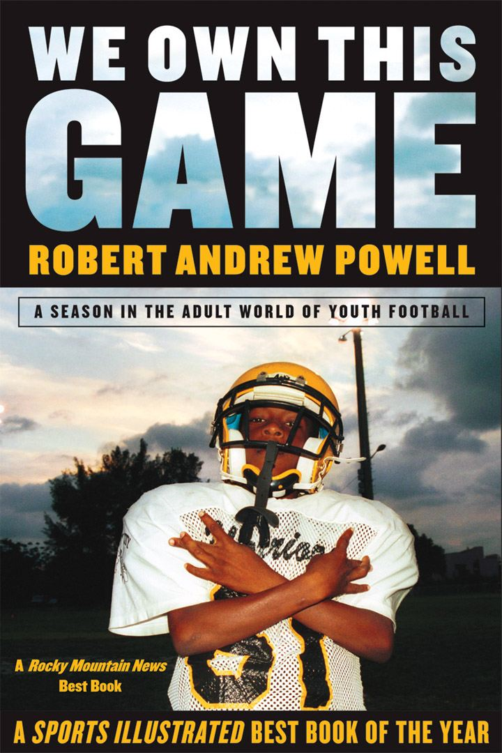 We Own This Game By: Robert Andrew Powell