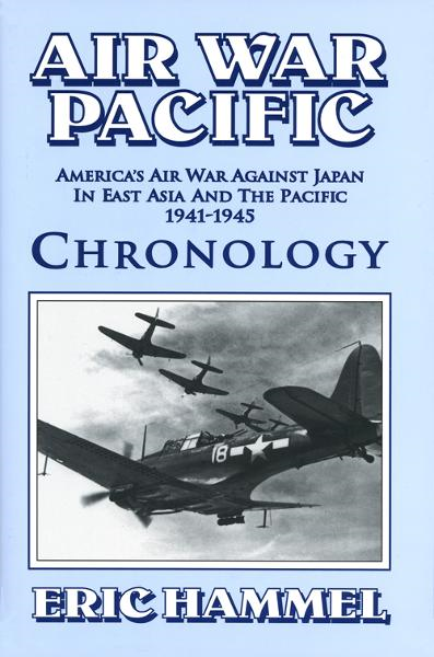 Air War Pacific: Chronology By: Eric Hammel