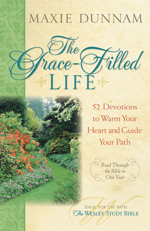 The Grace-Filled Life By: Maxie Dunnam