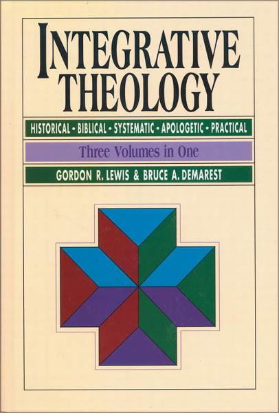 Integrative Theology By: Bruce A.   Demarest,Gordon R.   Lewis