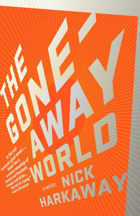 The Gone-Away World By: Nick Harkaway
