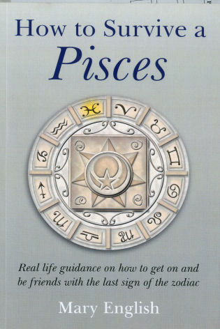 How To Survive A Pisces By: Mary English