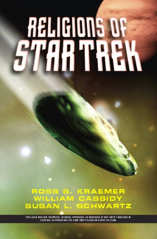 Religions Of Star Trek By: Ross Kraemer,Susan L Schwartz,William Cassidy