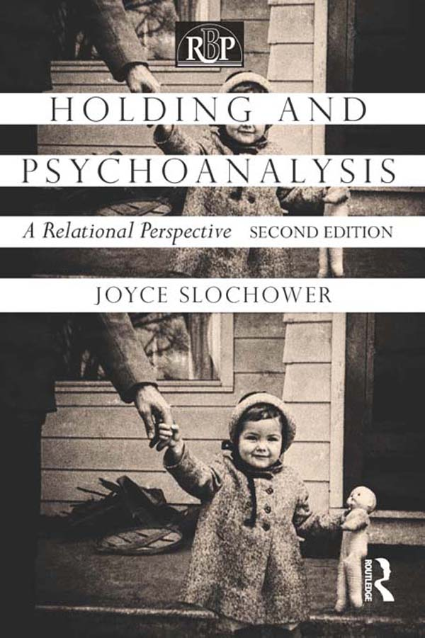 Holding and Psychoanalysis 2nd Edition A Relational Perspective