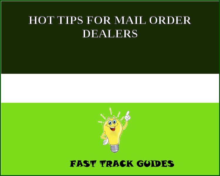 HOT TIPS FOR MAIL ORDER DEALERS