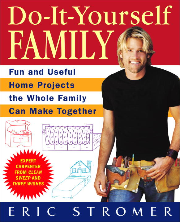 Do-It-Yourself Family By: Eric Stromer