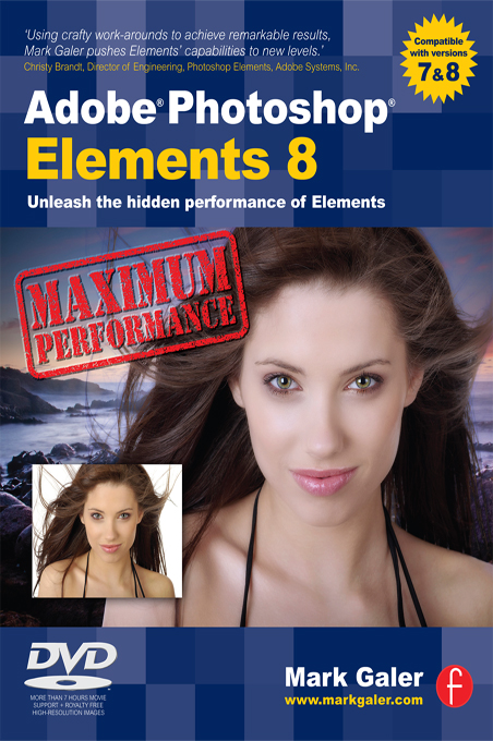 Adobe Photoshop Elements 8: Maximum Performance Unleash the hidden performance of Elements