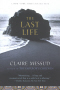 The Last Life By: Claire Messud