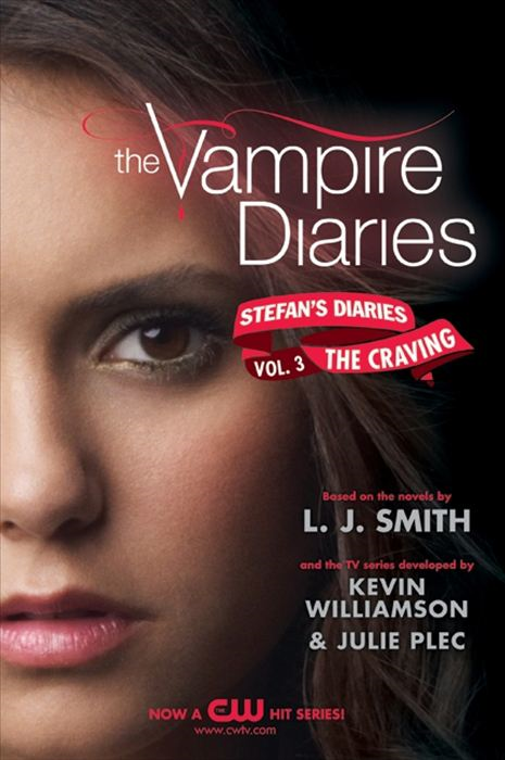 The Vampire Diaries: Stefan's Diaries #3: The Craving By: Kevin Williamson & Julie Plec,L. J. Smith