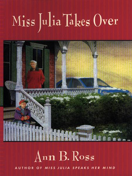 Miss Julia Takes Over By: Ann B. Ross