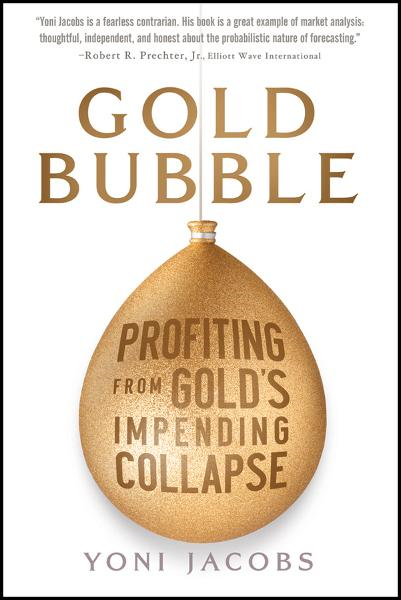 Gold Bubble By: Yoni Jacobs