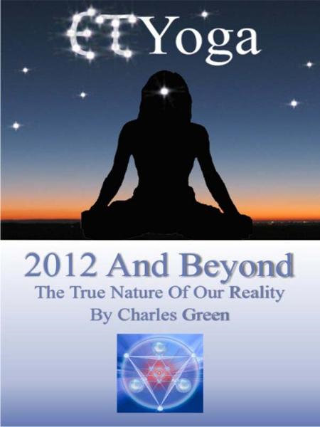 ET Yoga 2012 and Beyond: The True Nature of Reality