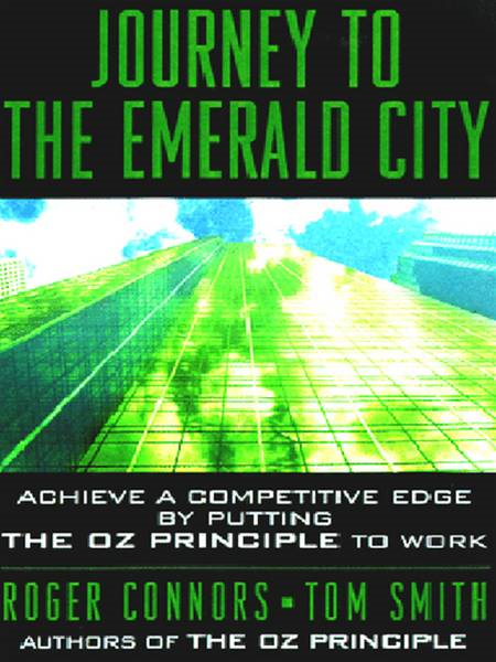 Journey to the Emerald City By: Roger Connors,Tom Smith