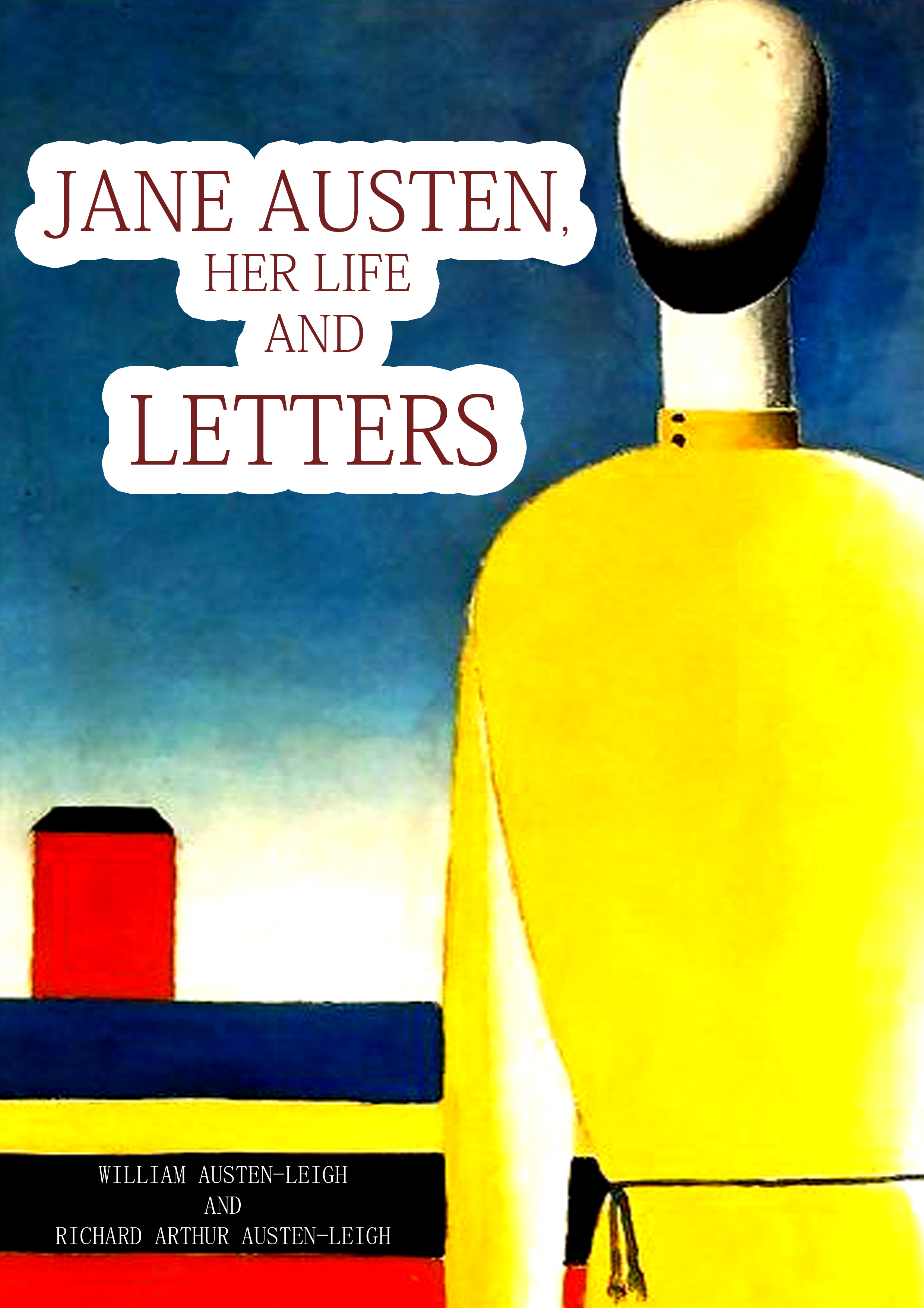 Jane Austen, Her Life And Letters By: William Austen-Leigh And Richard Arthur Austen-Leigh