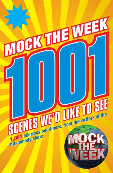Mock the Week 1001 Scenes We'd Like to See