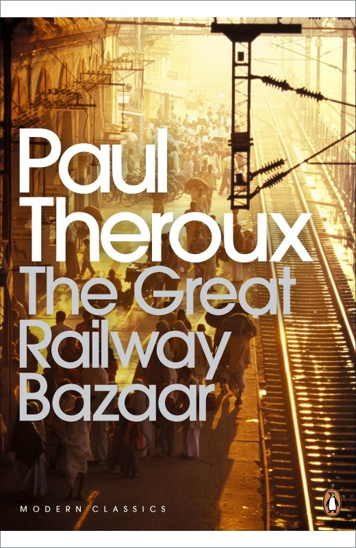 The Great Railway Bazaar By Train Through Asia