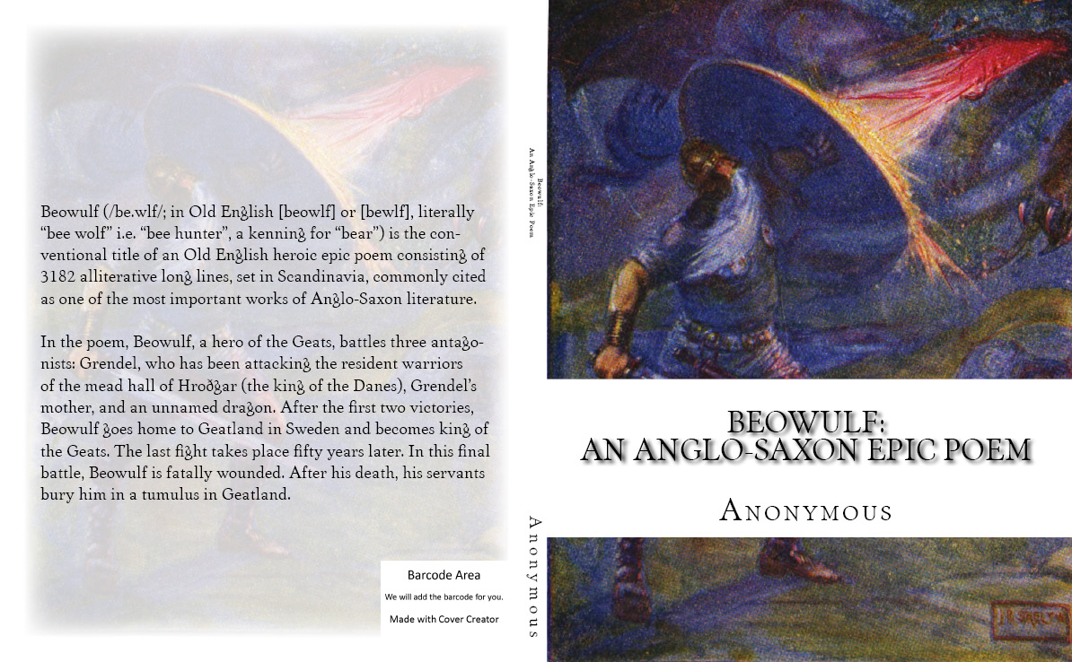 Beowulf: An Anglo-Saxon Epic Poem By: Anonymous, Translated by Lesslie Hall