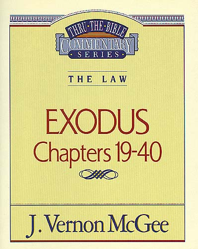 Thru the Bible Vol. 05: The Law (Exodus 19-40) By: J. Vernon McGee