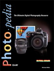 Photopedia: The Ultimate Digital Photography Resource By: Michael Miller
