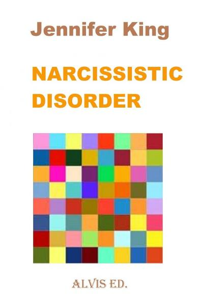 Narcissistic Disorder By: Jennifer King