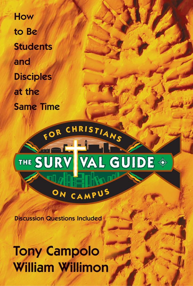 Survival Guide for Christians on Campus By: Tony Campolo,William Willimon