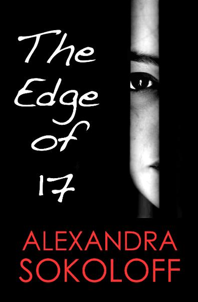 The Edge of Seventeen By: Alexandra Sokoloff