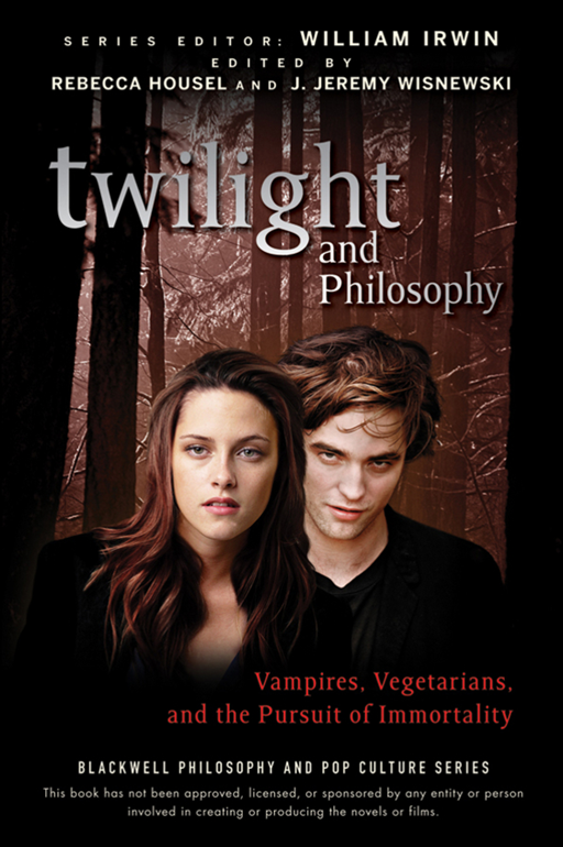 Twilight and Philosophy By: William Irwin