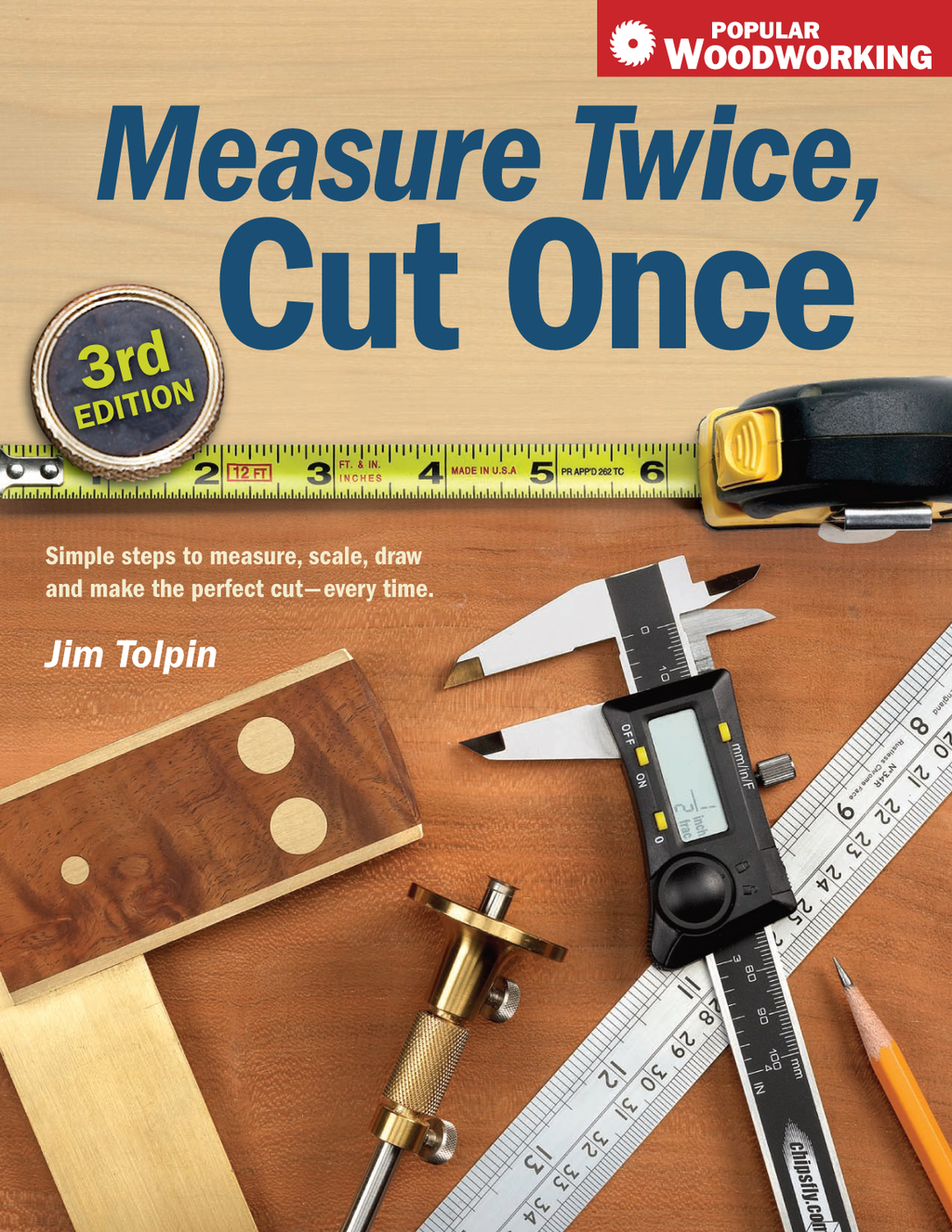 Measure Twice,  Cut Once Simple Steps to Measure,  Scale,  Draw and Make the Perfect Cut-Every Time.