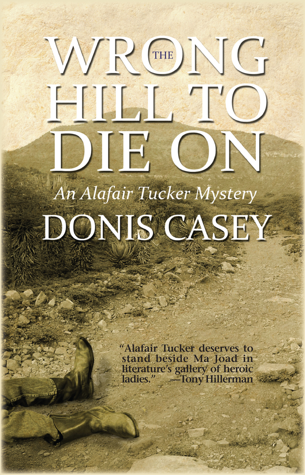 The Wrong Hill to Die On By: Donis Casey