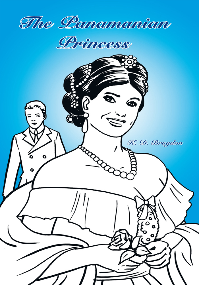 The Panamanian Princess By: K. D. Brogdon
