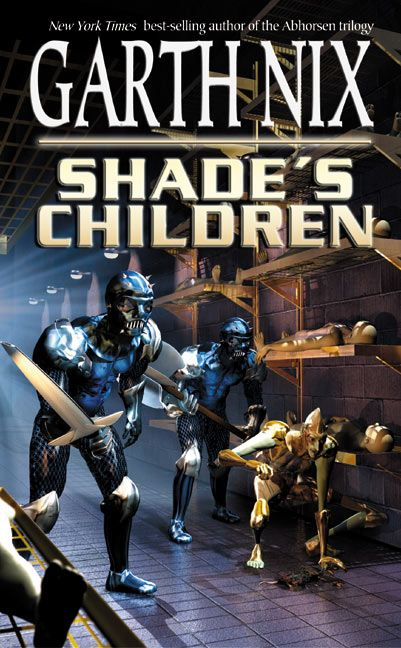 Shade's Children By: Garth Nix