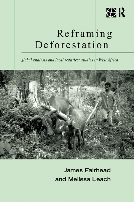 Reframing Deforestation Global Analyses and Local Realities: Studies in West Africa