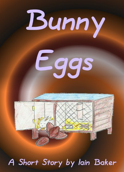 Bunny Eggs By: Iain Baker
