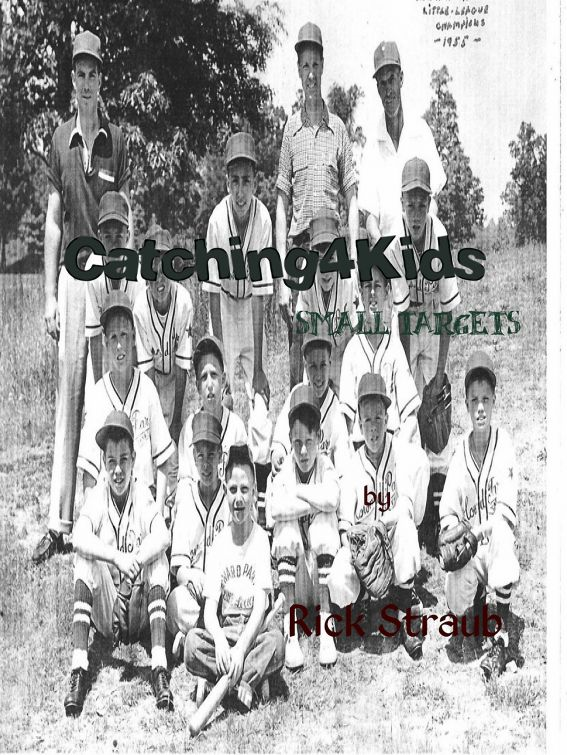 Catching4Kids – small targets By: Rick Straub