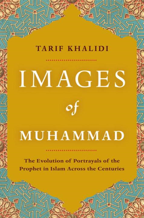 Images of Muhammad By: Tarif Khalidi