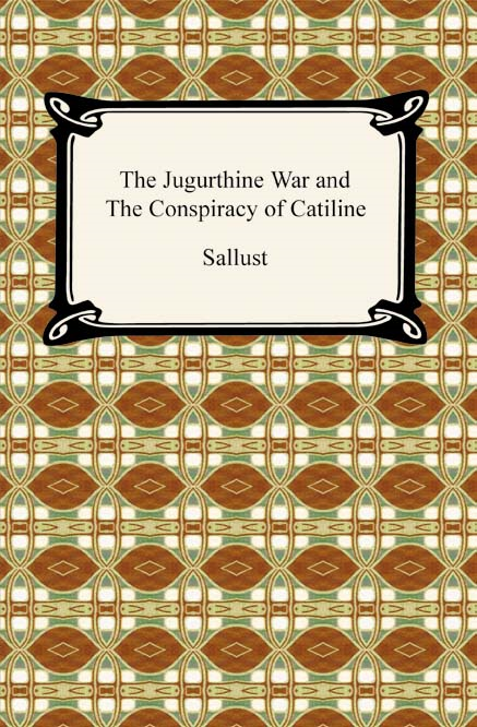 The Jugurthine War and the Conspiracy of Catiline