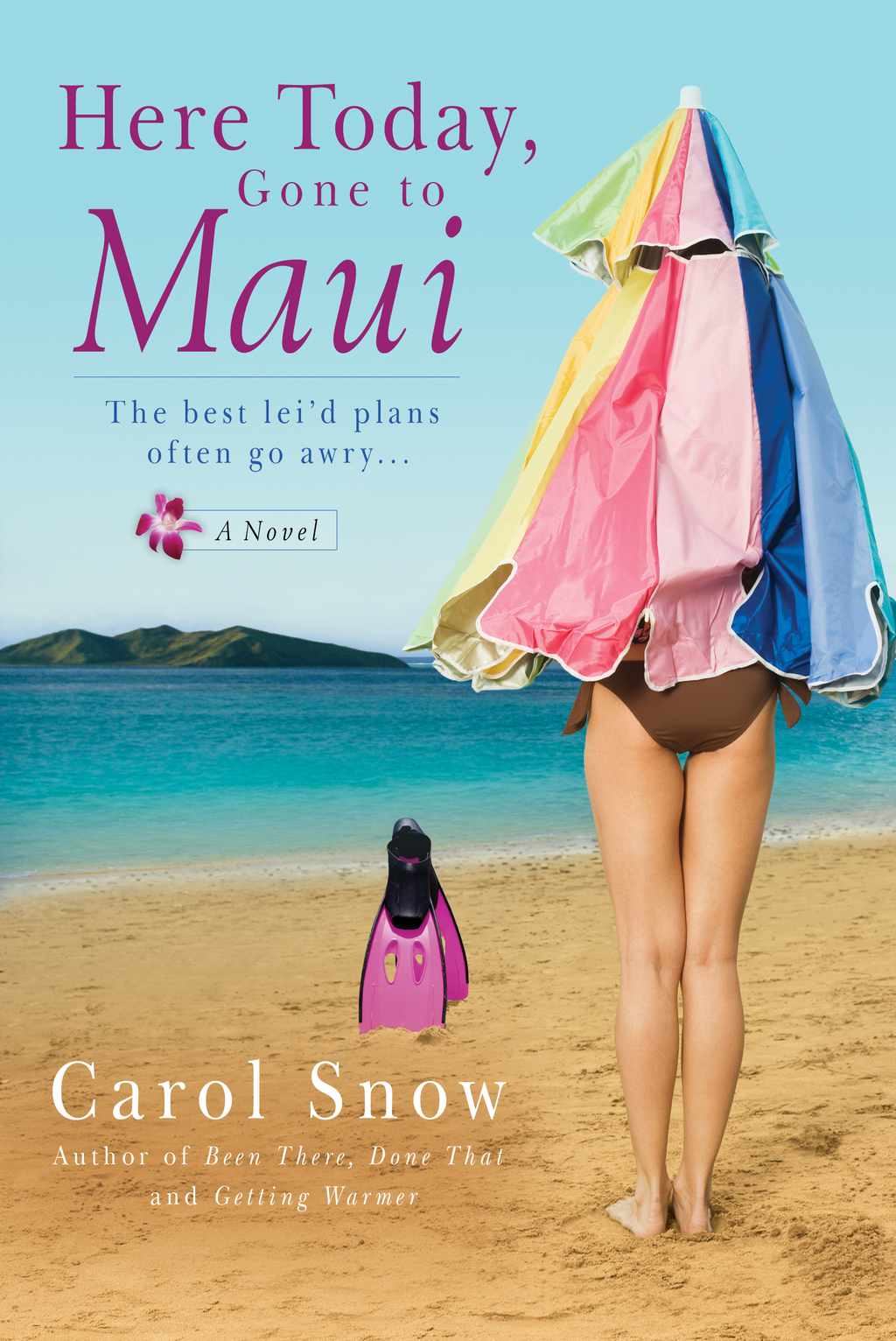 Here Today, Gone to Maui By: Carol Snow