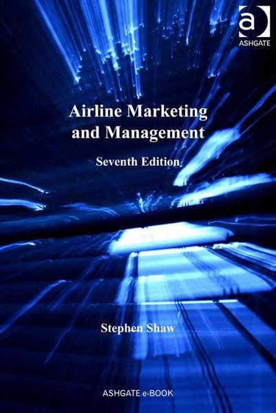 Airline Marketing and Management By: Shaw, Stephen
