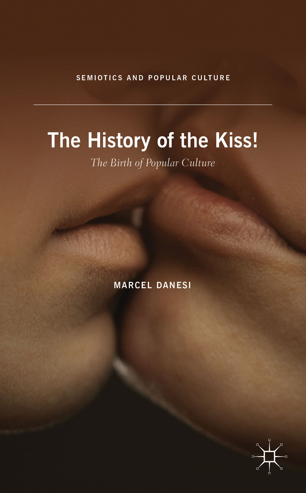The History of the Kiss The Birth of Popular Culture